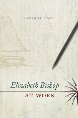 Elizabeth Bishop at Work (BOK)