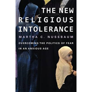 The New Religious Intolerance: Overcoming the Politics of Fear in an Anxious Age (BOK)