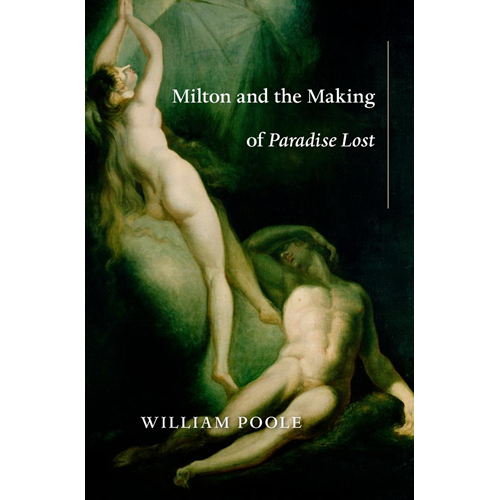 Milton and the Making of Paradise Lost (BOK)
