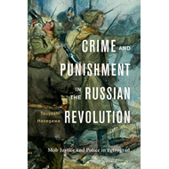 Crime and Punishment in the Russian Revolution (BOK)