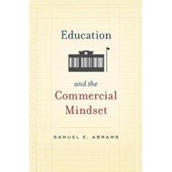 Education and the Commercial Mindset (BOK)