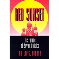 Red Sunset: The Failure of Soviet Politics (BOK)