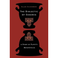 The Dialectic of Essence: A Study of Plato's Metaphysics (BOK)