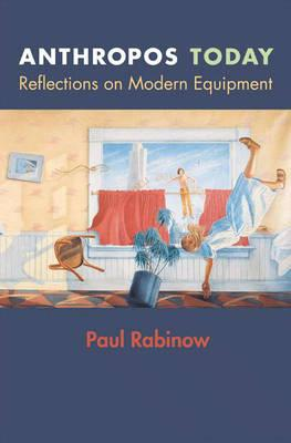 Anthropos Today: Reflections on Modern Equipment (BOK)