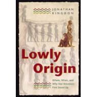 Lowly Origin: Where, When, and Why Our Ancestors First Stood Up (BOK)