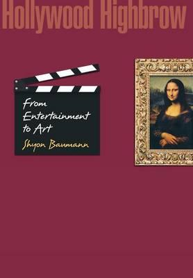 Hollywood Highbrow: From Entertainment to Art (BOK)