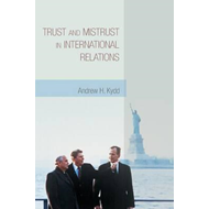 Trust and Mistrust in International Relations (BOK)