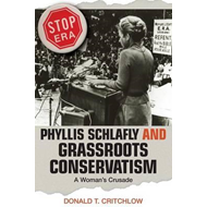 Phyllis Schlafly and Grassroots Conservatism (BOK)