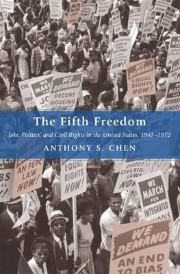 The Fifth Freedom: Jobs, Politics, and Civil Rights in the United States, 1941-1972 (BOK)