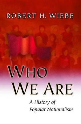 Who We are: A History of Popular Nationalism (BOK)