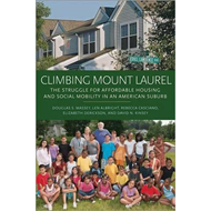 Climbing Mount Laurel: The Struggle for Affordable Housing and Social Mobility in an American Suburb (BOK)