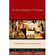 In the Interest of Others: Organizations and Social Activism (BOK)