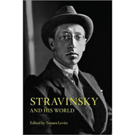 Stravinsky and His World (BOK)