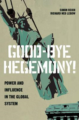 Good-Bye Hegemony!: Power and Influence in the Global System (BOK)