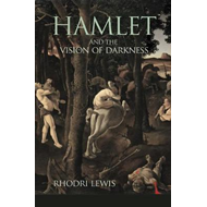 Hamlet and the Vision of Darkness (BOK)
