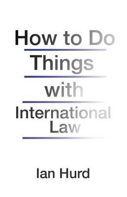 How to Do Things with International Law (BOK)
