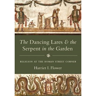 Dancing Lares and the Serpent in the Garden (BOK)