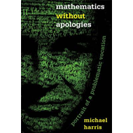 Produktbilde for Mathematics without Apologies (BOK)