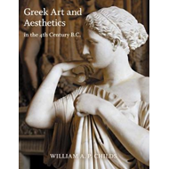 Greek Art and Aesthetics in the Fourth Century B.C. (BOK)