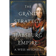 Grand Strategy of the Habsburg Empire (BOK)