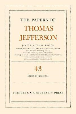 Papers of Thomas Jefferson, Volume 43: 11 March to 30 June 1 (BOK)