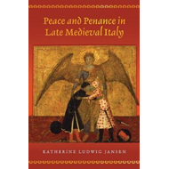 Peace and Penance in Late Medieval Italy (BOK)