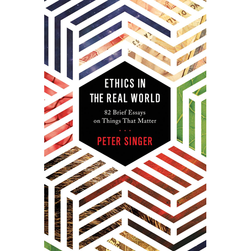 Ethics in the Real World (BOK)