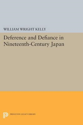 Deference and Defiance in Nineteenth-Century Japan (BOK)