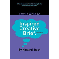 How to Write an Inspired Creative Brief (BOK)