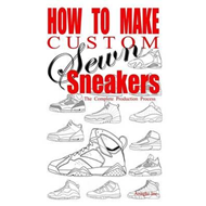 How to Make Custom Sewn Sneakers (BOK)