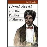 Dred Scott and the Politics of Slavery (BOK)