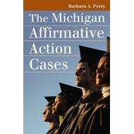 The Michigan Affirmative Action Cases (BOK)