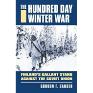 The Hundred Day Winter War: Finland's Gallant Stand Against the Soviet Army (BOK)