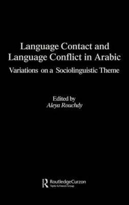 Language Contact and Language Conflict in Arabic (BOK)