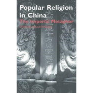 Popular Religion in China: The Imperial Metaphor (BOK)