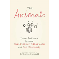 The Animals: Love Letters Between Christopher Isherwood and Don Bachardy (BOK)