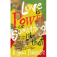 Love is Power or Something Like That (BOK)