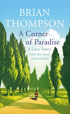 A Corner of Paradise: A Love Story (with the Usual Reservations) (BOK)