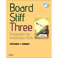 Board Stiff: Preparation for Anesthesia Orals (BOK)