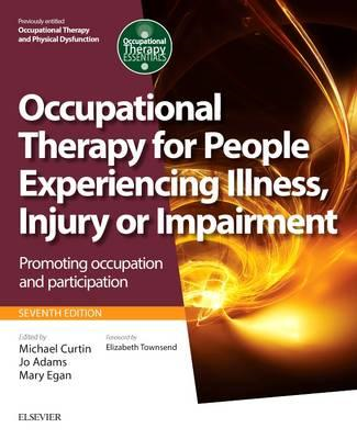 Occupational Therapy for People Experiencing Illness, Injury (BOK)