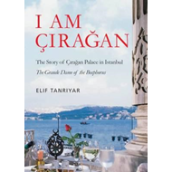 I am Ciragan: The Story of Ciragan Palace (BOK)