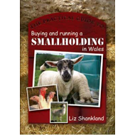 Practical Guide to Buying and Running a Smallholding in Wale (BOK)