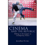 Cinema and the Republic: Filming on the Margins in Contemporary France (BOK)