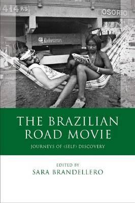 The Brazilian Road Movie: Journeys of (self) Discovery (BOK)