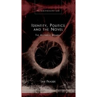 Identity, Politics and Novel: The Aesthetic Moment (BOK)