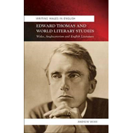 Edward Thomas and World Literary Studies: Wales, Anglocentrism and English Literature (BOK)