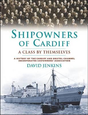 Shipowners of Cardiff: A Class by Themselves (BOK)