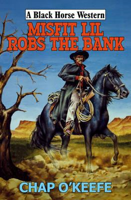 Misfit Lil Robs the Bank (BOK)