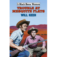 Trouble at Mesquite Flats (BOK)