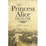 The Princess Alice Disaster (BOK)